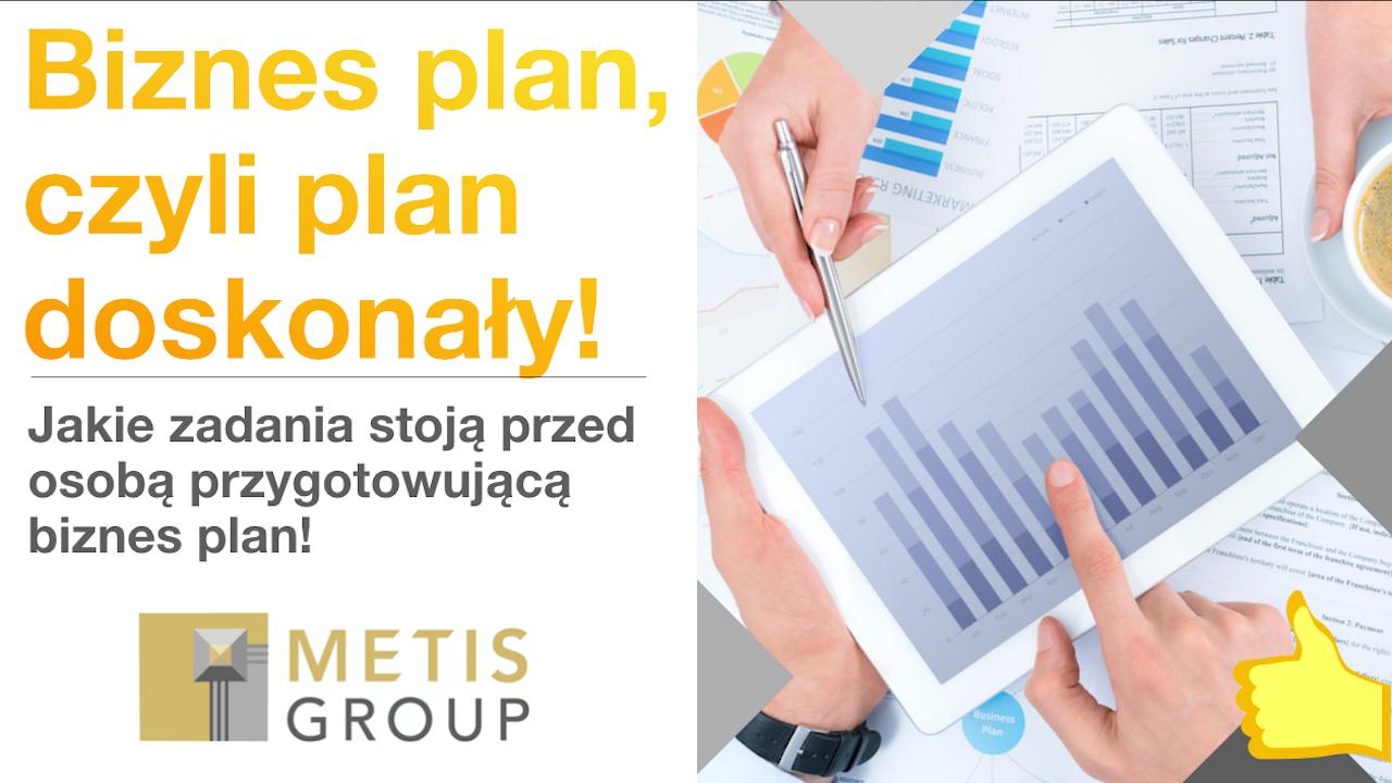 Biznes plan, czyli plan doskonały!